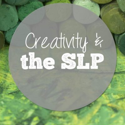 Creativity for SLPs