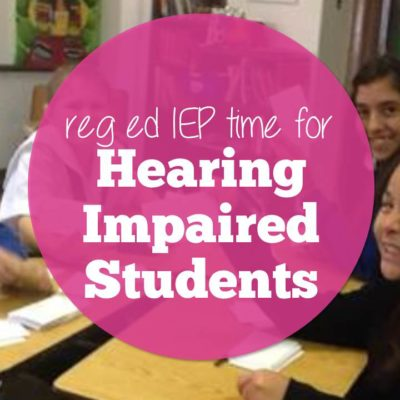 Incorporating Regular Ed Time for Hearing Impaired Clients