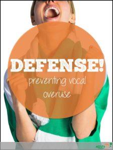 defense preventing vocal overuse