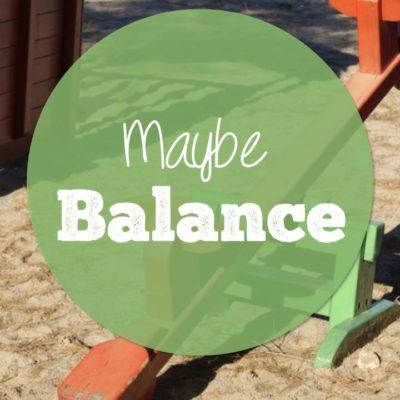 Maybe Balance