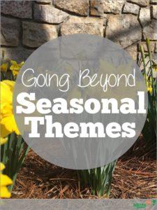going beyond seasonal themes