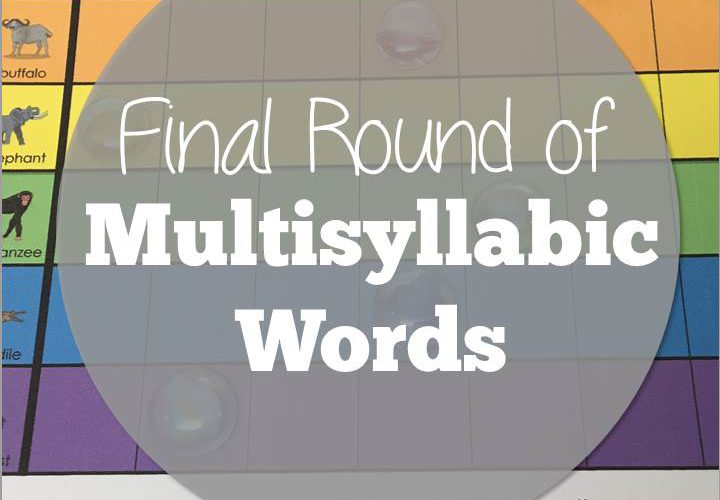 A Final Round of Multisyllabic Words
