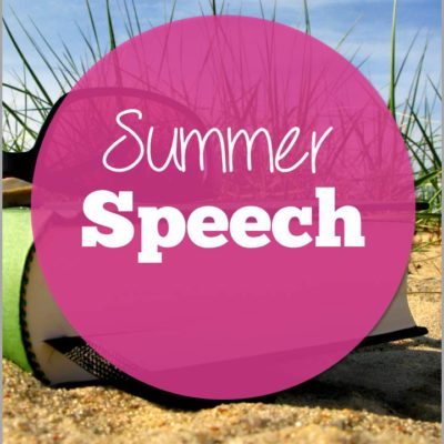 Summer Speech Schedules that Keep You Sane
