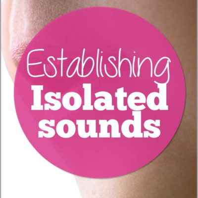 Establishing Sounds in Isolation