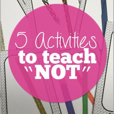 "5 Activities to Teach ""Not"""