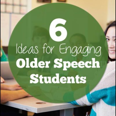 6 Ideas for Engaging Older Speech Students