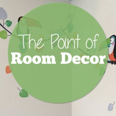 The Point of Room Décor
