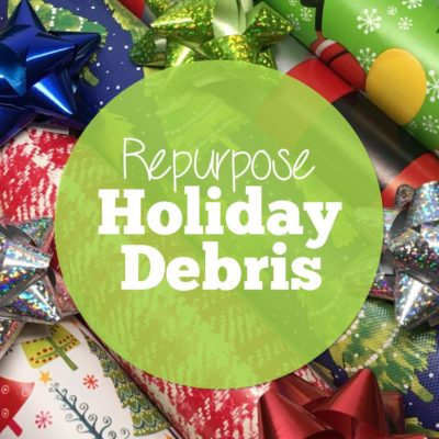 Re-purposing and Recycling Holiday Debris