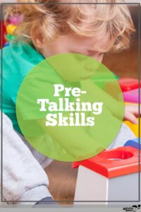 Skills Needed Before They Start Talking